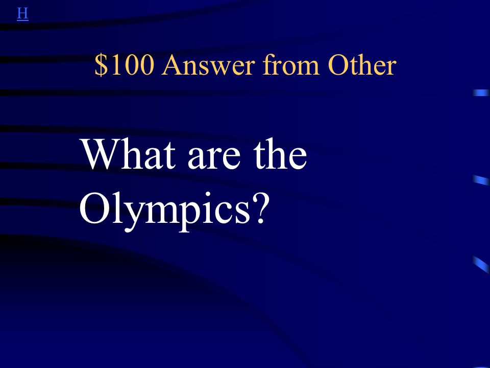 H $100 Question from Other This is the world event Brazil will host in 2016.