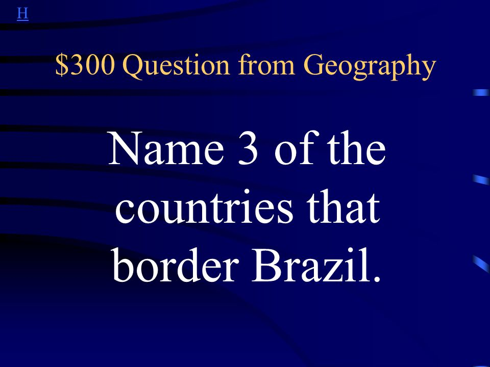 H $300 Question from Sports This is one of the most popular beach sports in Brazil.
