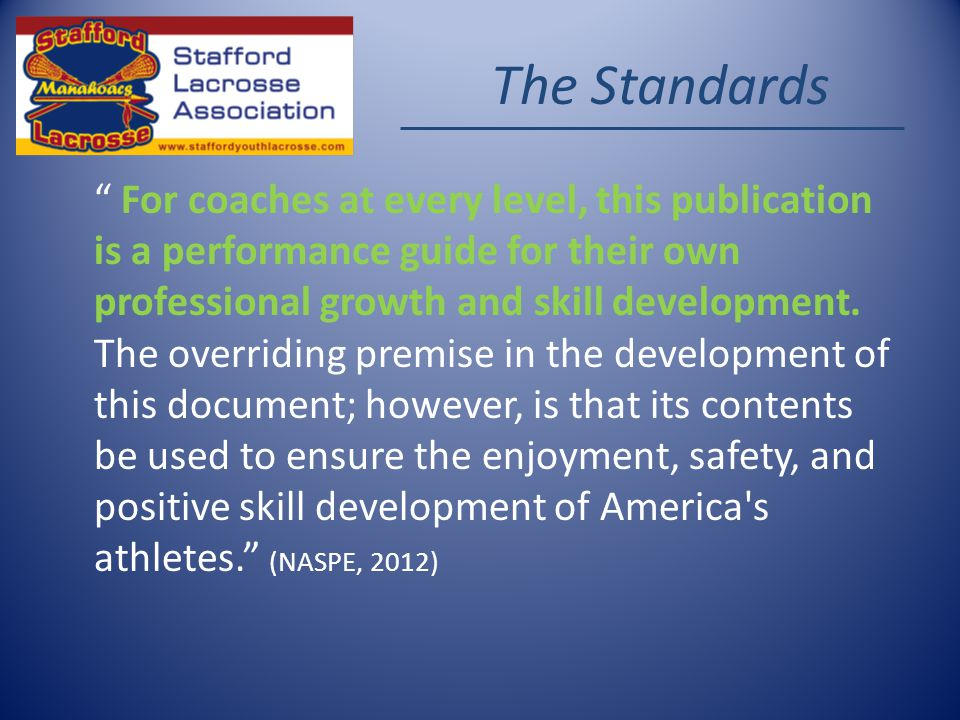 The Standards For coaches at every level, this publication is a performance guide for their own professional growth and skill development.