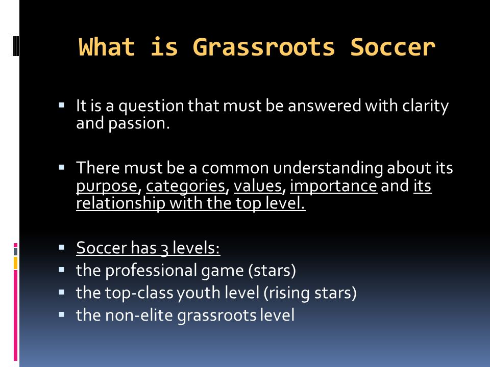 What is Grassroots Soccer its much more than just winning and losing Encourages social integration Creates a sense of community Supports health education Provides help for disadvantaged groups