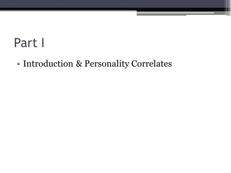 Part I Introduction & Personality Correlates
