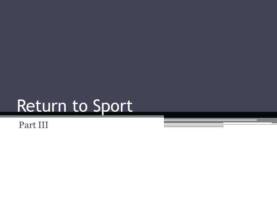 Return to Sport Part III