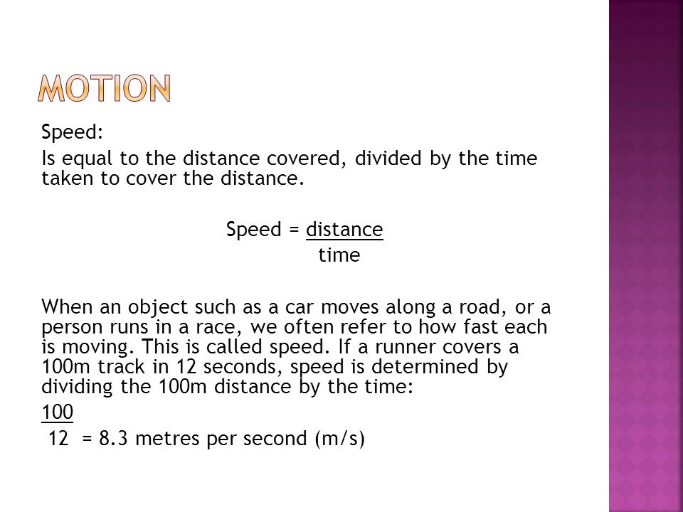 Acceleration: Is the rate at which velocity changes in a given amount of time.