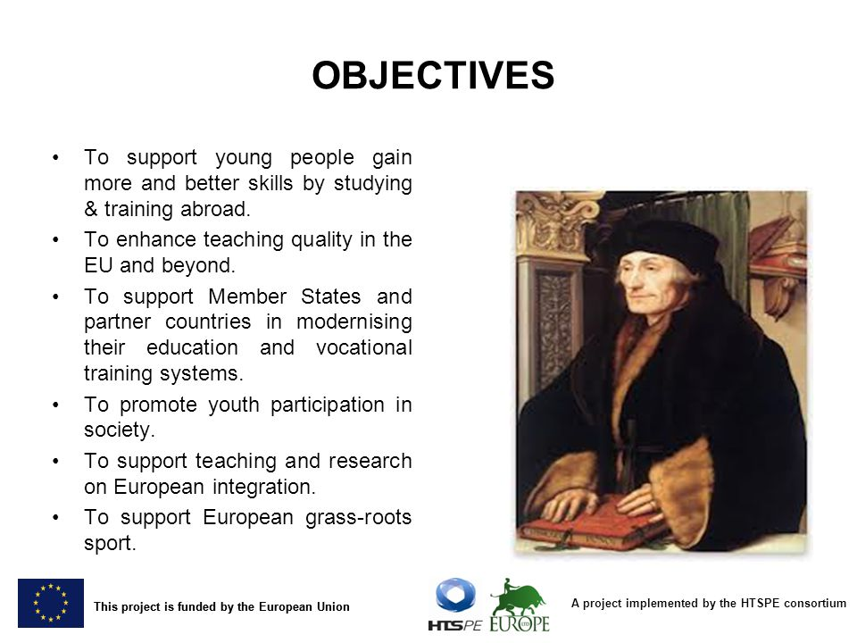 A project implemented by the HTSPE consortium This project is funded by the European Union OBJECTIVES To support young people gain more and better ski