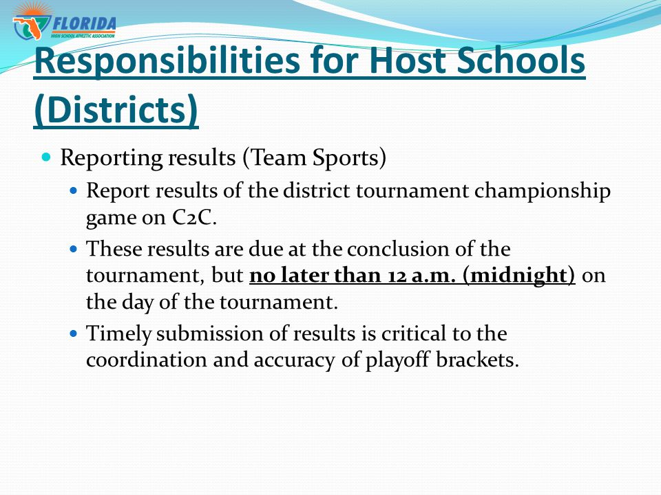Responsibilities for Host Schools (Districts) Reporting results (Team Sports) Report results of the district tournament championship game on C2C.