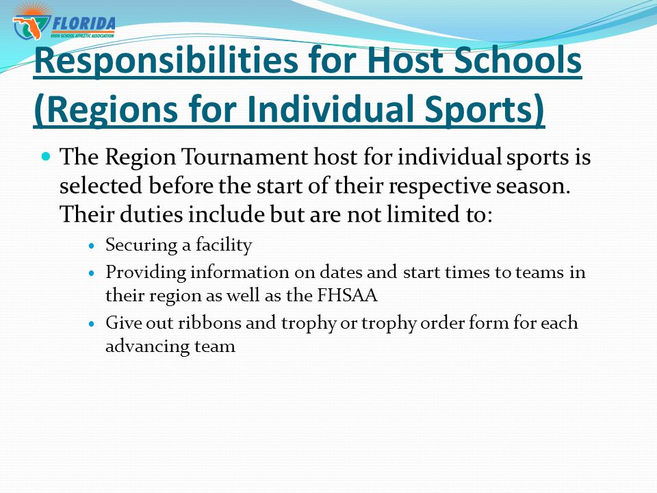 Responsibilities for Host Schools (Regions for Individual Sports) The Region Tournament host for individual sports is selected before the start of their respective season.