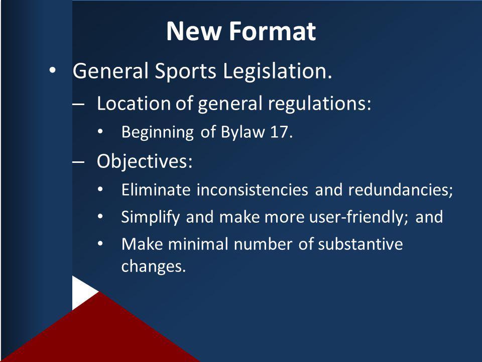 General Sports Legislation. – Location of general regulations: Beginning of Bylaw 17.