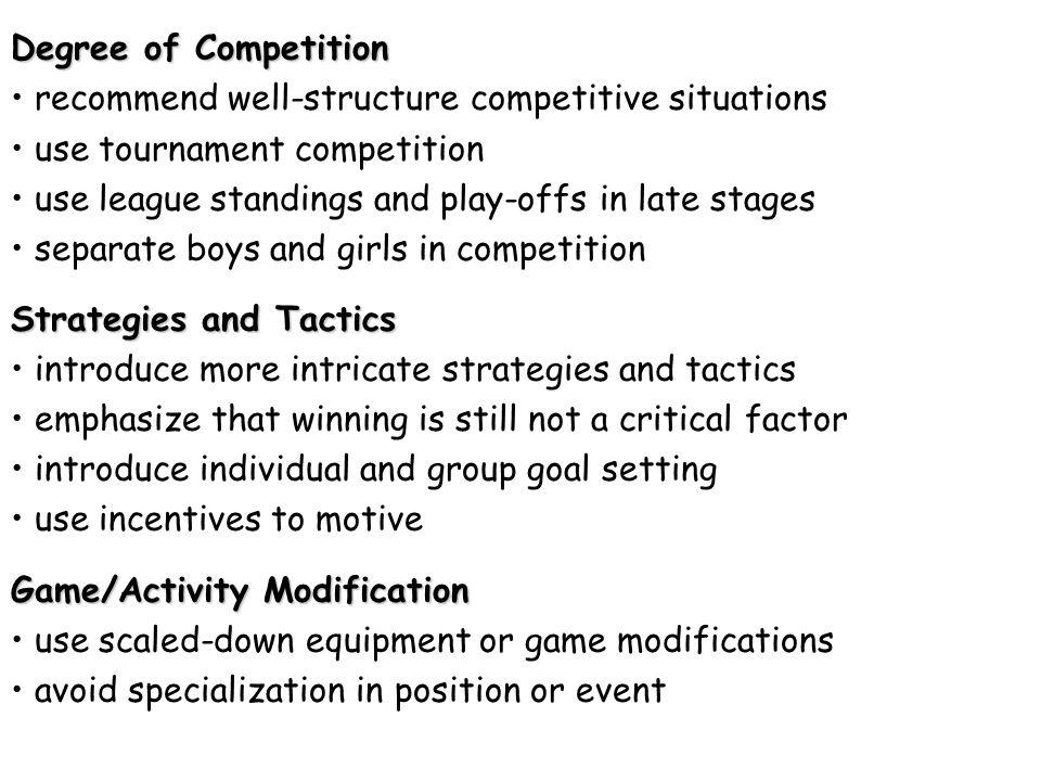 Degree of Competition recommend well-structure competitive situations use tournament competition use league standings and play-offs in late stages sep