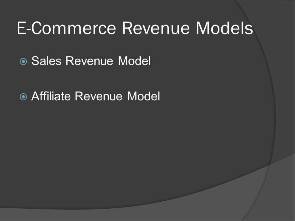 E-Commerce Revenue Models Sales Revenue Model Affiliate Revenue Model