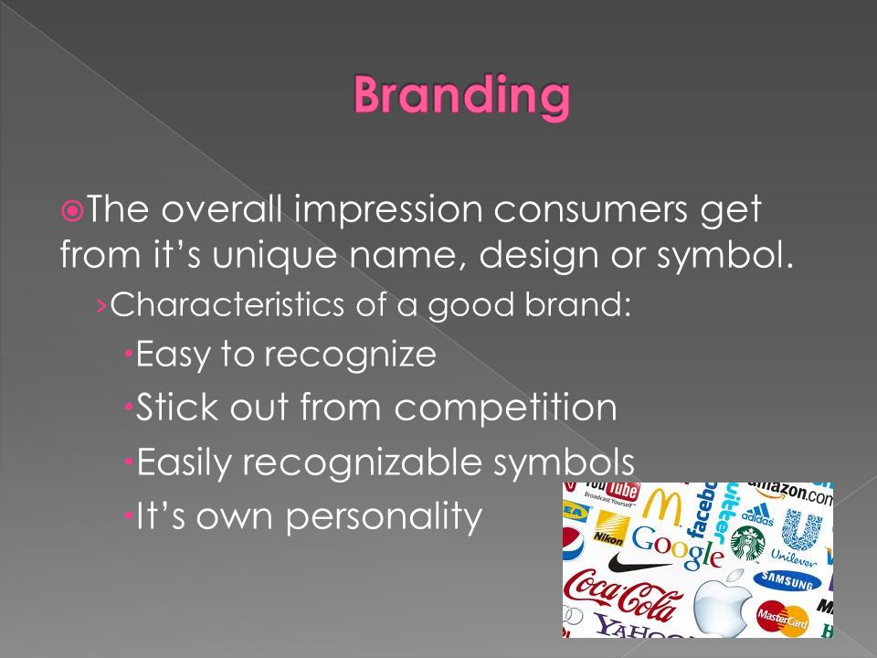 The overall impression consumers get from its unique name, design or symbol.