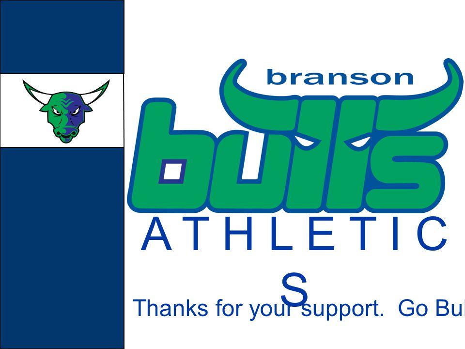 A T H L E T I C S Thanks for your support. Go Bulls!