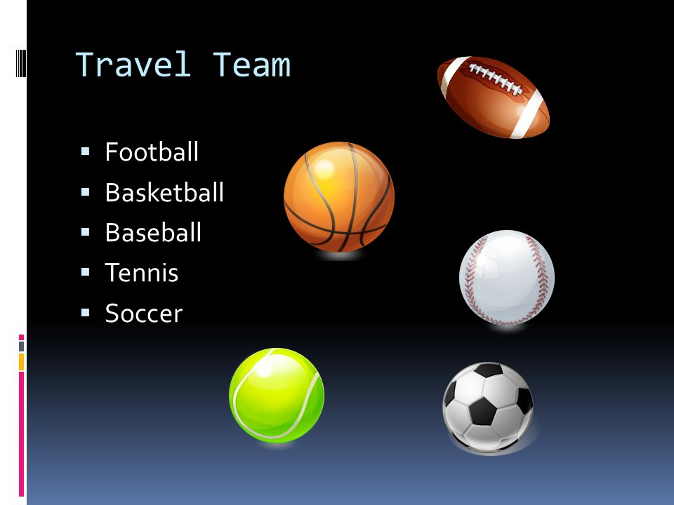Travel Team Football Basketball Baseball Tennis Soccer