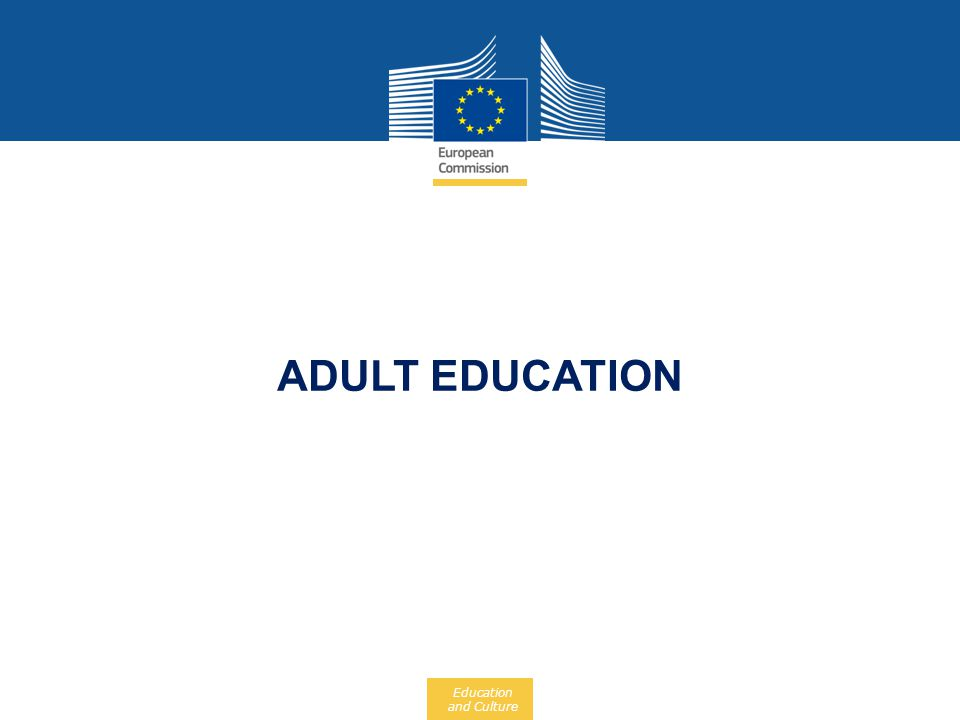 Education and Culture ADULT EDUCATION