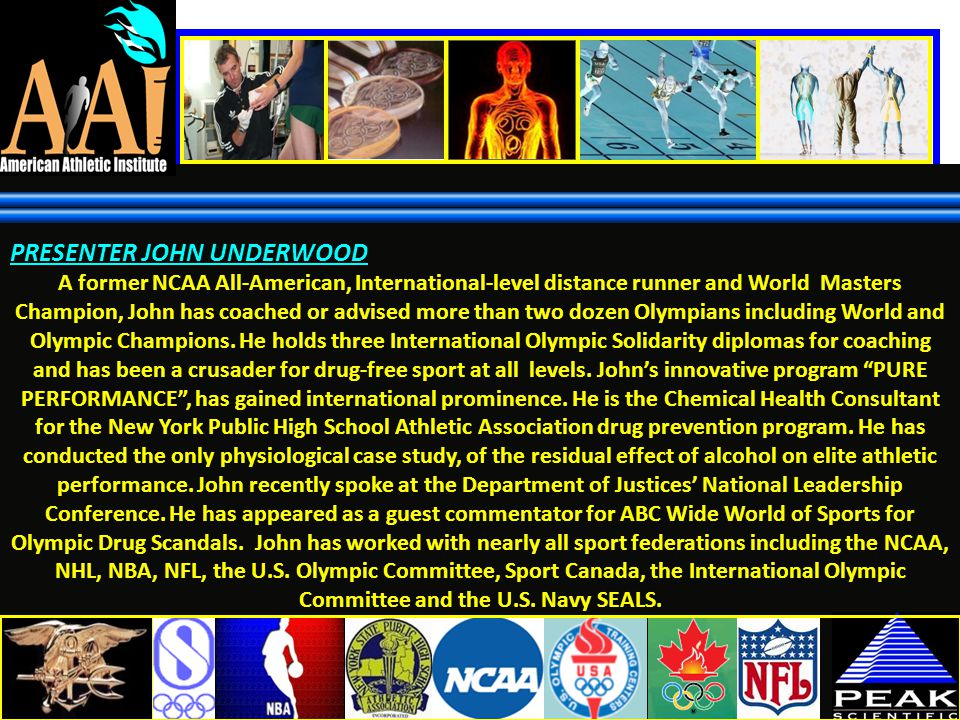 PRESENTER JOHN UNDERWOOD A former NCAA All-American, International-level distance runner and World Masters Champion, John has coached or advised more