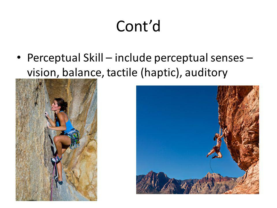 Contd Motor Skill - emphasis on movement and not much emphasis on thinking