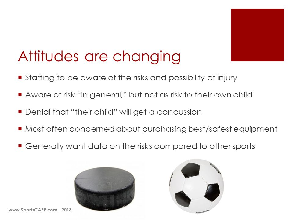 Attitudes are changing Starting to be aware of the risks and possibility of injury Aware of risk in general, but not as risk to their own child Denial