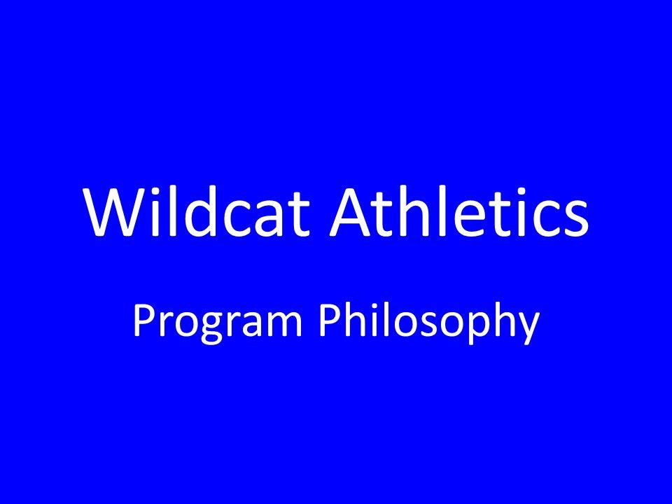 Wildcat Athletics Program Philosophy