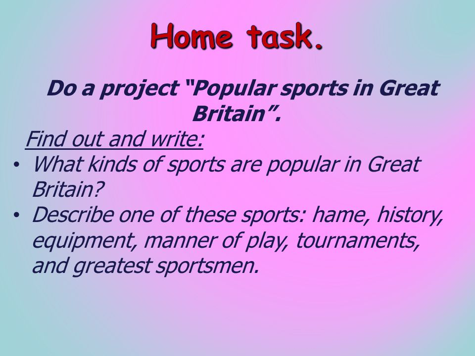 Do a project Popular sports in Great Britain.
