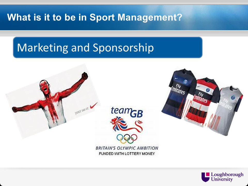 What is it to be in Sport Management Marketing and Sponsorship