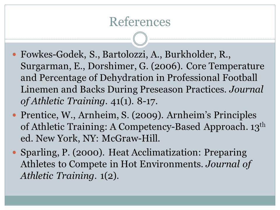 References Fowkes-Godek, S., Bartolozzi, A., Burkholder, R., Surgarman, E., Dorshimer, G.