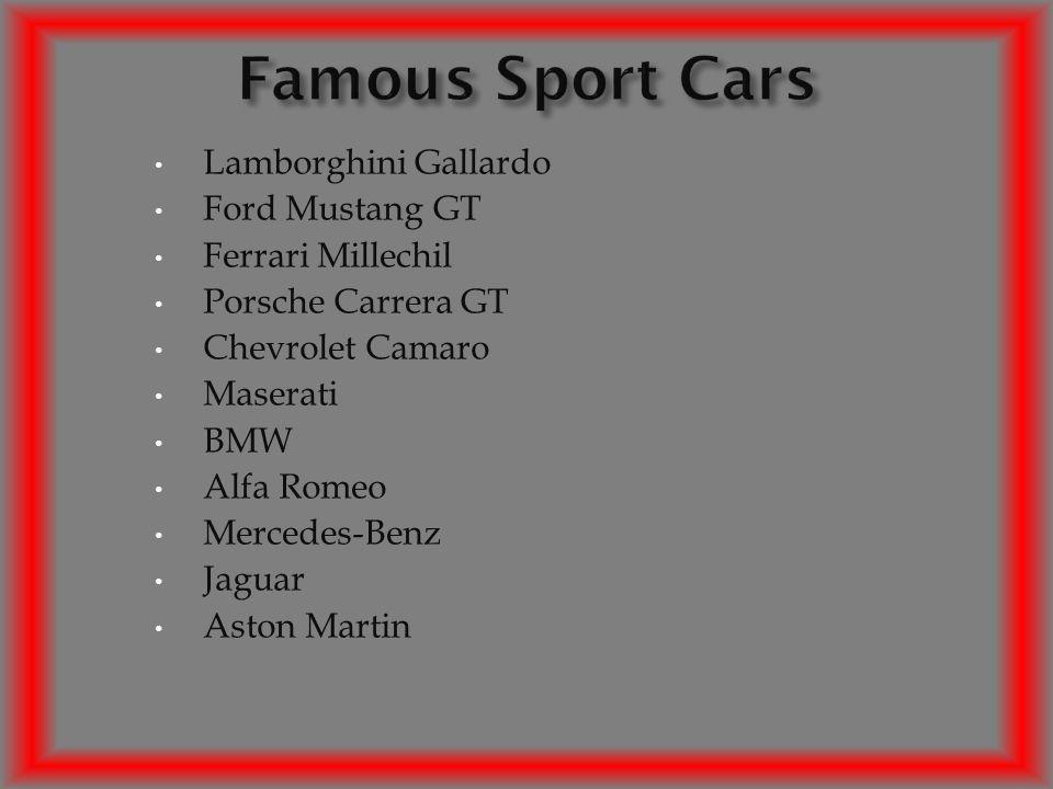 Lamborghini Gallardo Ford Mustang GT Ferrari Millechil Porsche Carrera GT Chevrolet Camaro Maserati BMW Alfa Romeo Mercedes-Benz Jaguar Aston Martin