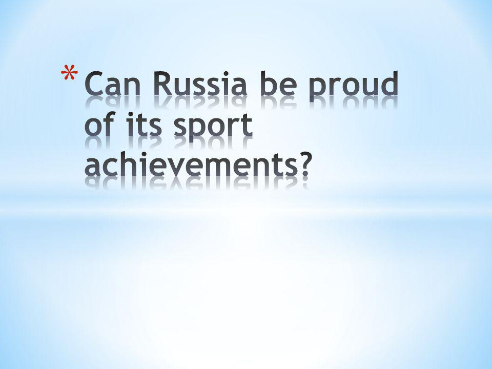 1.Is sport popular in Russia. 2. Is our young generation interested in sport.