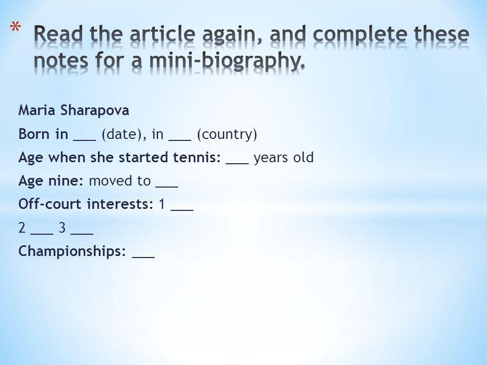 1.___ Maria born. In 1987. 2. ___ her first tennis teacher.