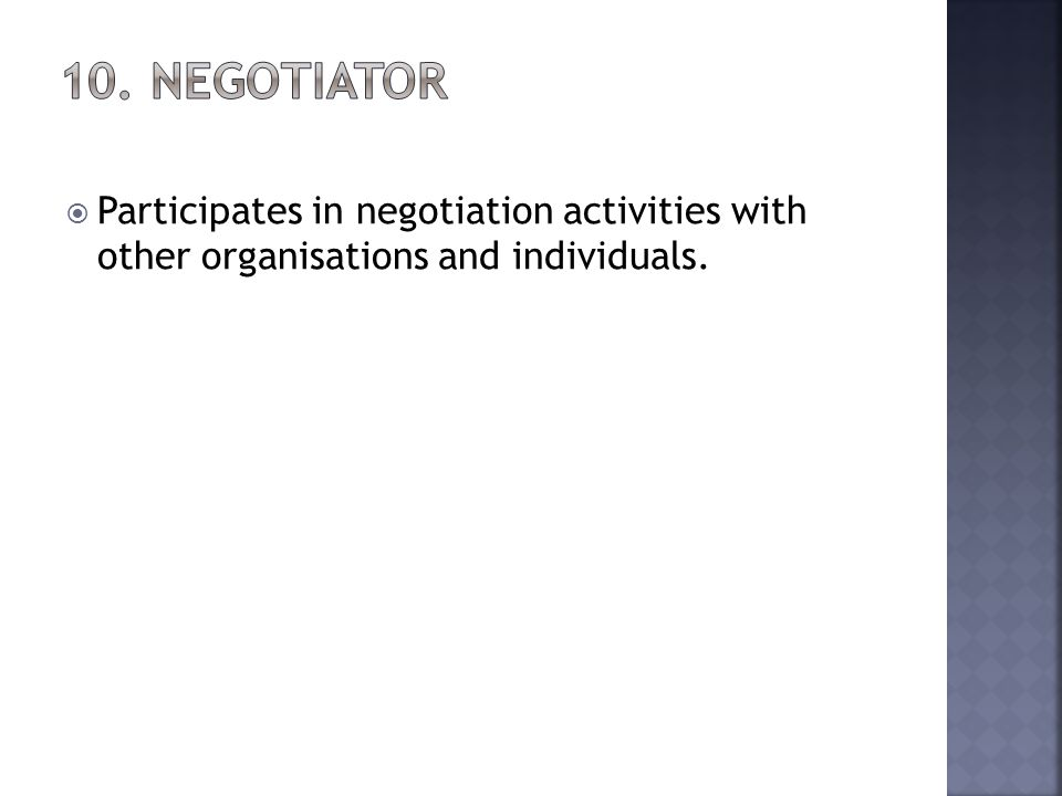 Participates in negotiation activities with other organisations and individuals.