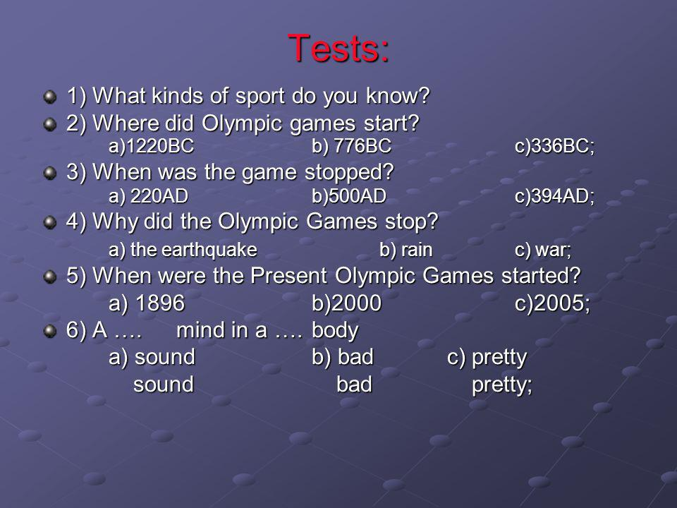 Tests: 1) What kinds of sport do you know. 2) Where did Olympic games start.