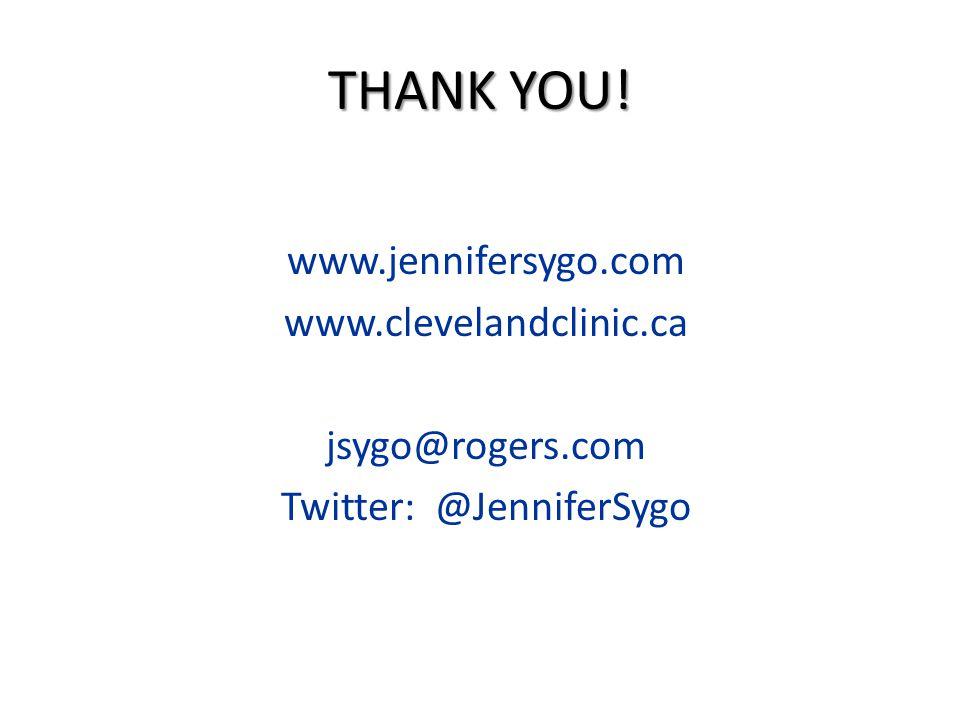 THANK YOU! www.jennifersygo.com www.clevelandclinic.ca jsygo@rogers.com Twitter: @JenniferSygo