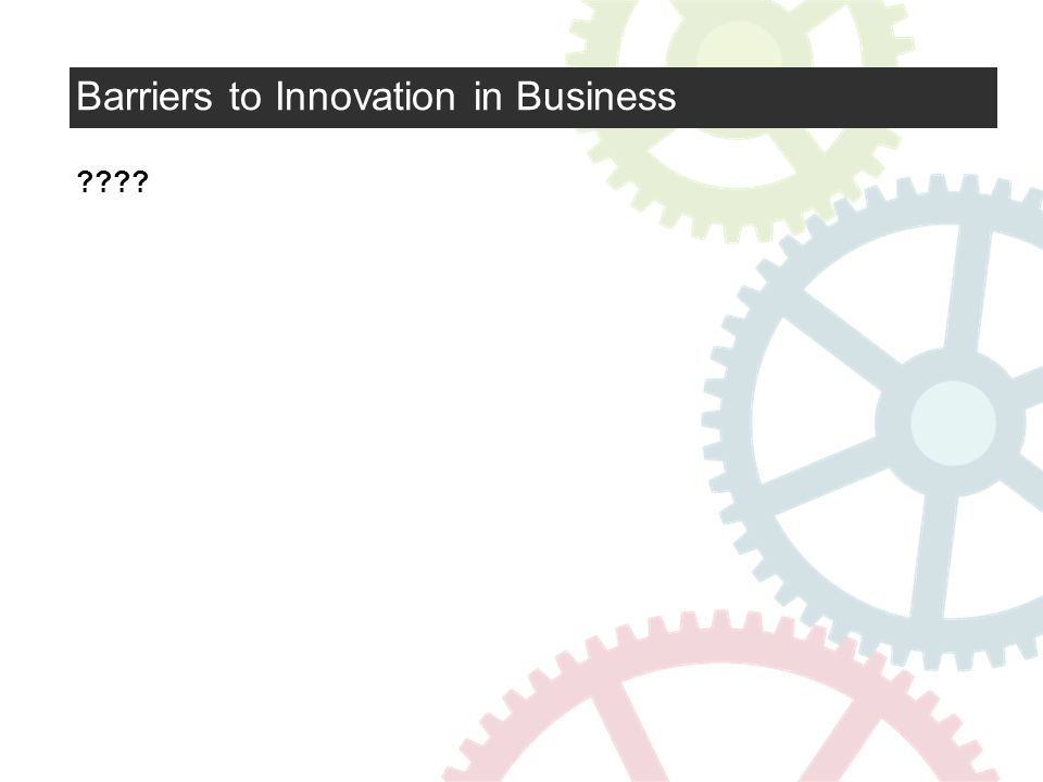 Barriers to Innovation in Business