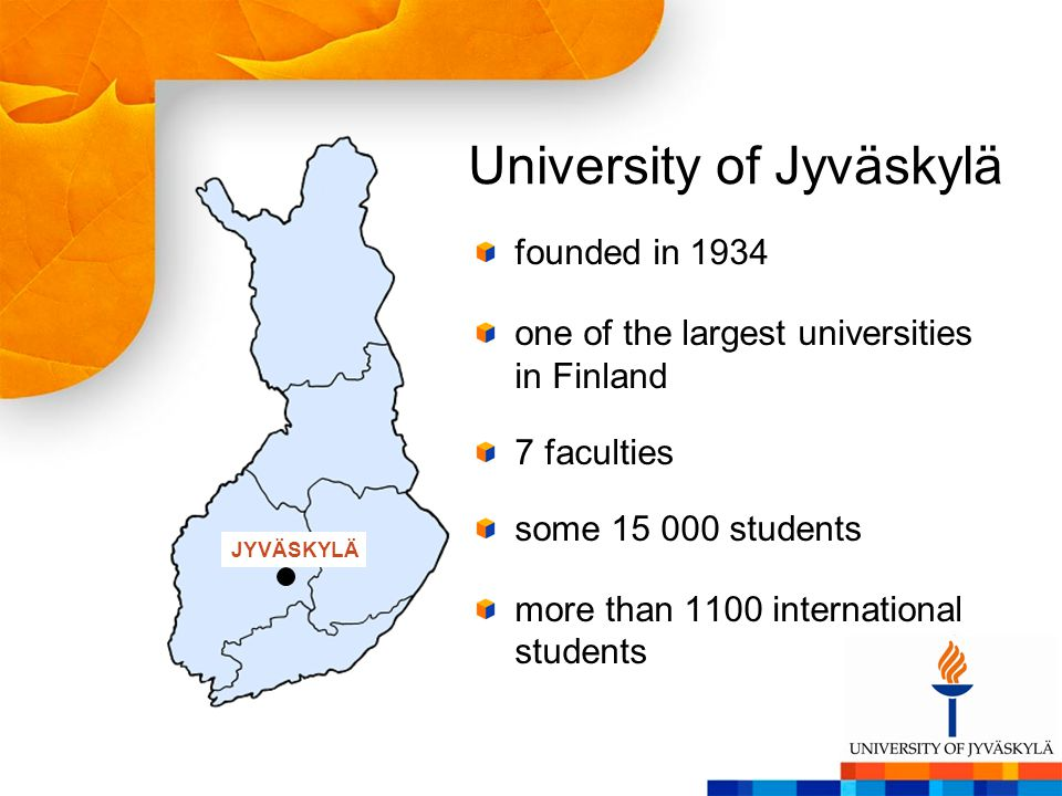 founded in 1934 one of the largest universities in Finland 7 faculties some 15 000 students more than 1100 international students University of Jyväskylä JYVÄSKYLÄ