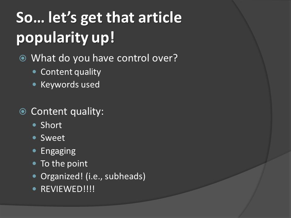 So… lets get that article popularity up. What do you have control over.