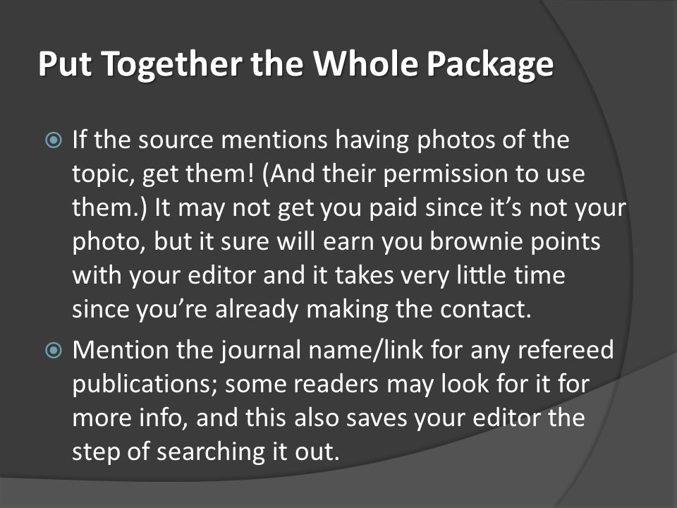 Put Together the Whole Package If the source mentions having photos of the topic, get them.