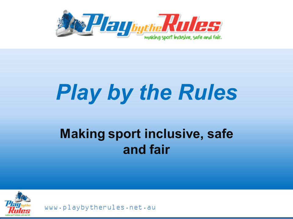 www.playbytherules.net.au A few questions?????.What is Play by the Rules.