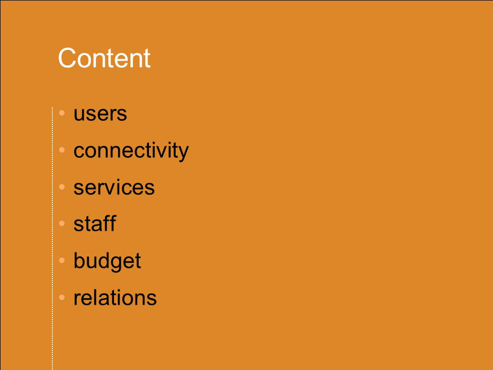 Content users connectivity services staff budget relations