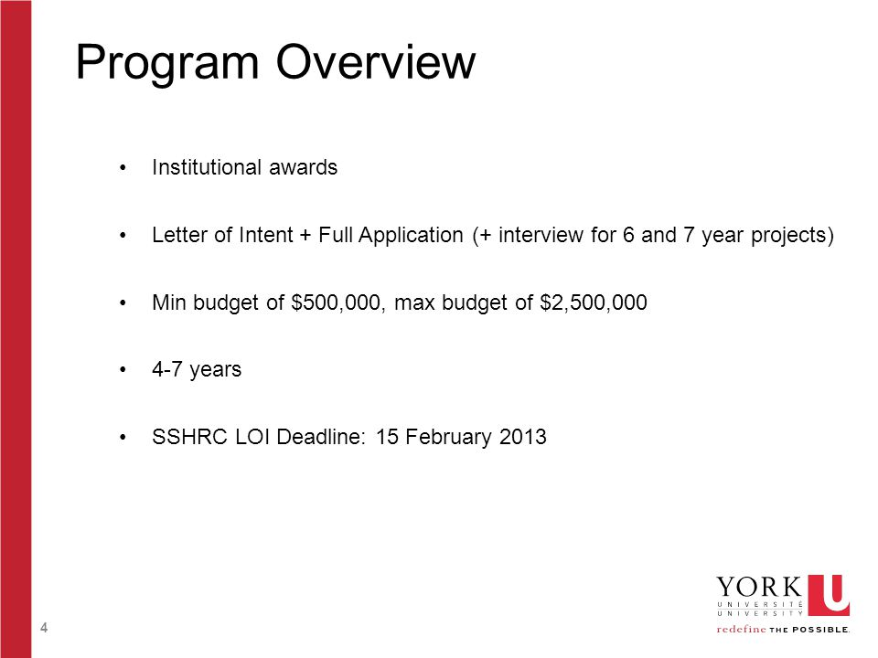 4 Program Overview Institutional awards Letter of Intent + Full Application (+ interview for 6 and 7 year projects) Min budget of $500,000, max budget