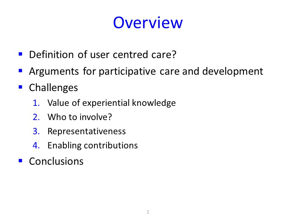 Overview Definition of user centred care.