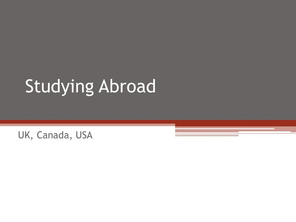 Studying Abroad UK, Canada, USA