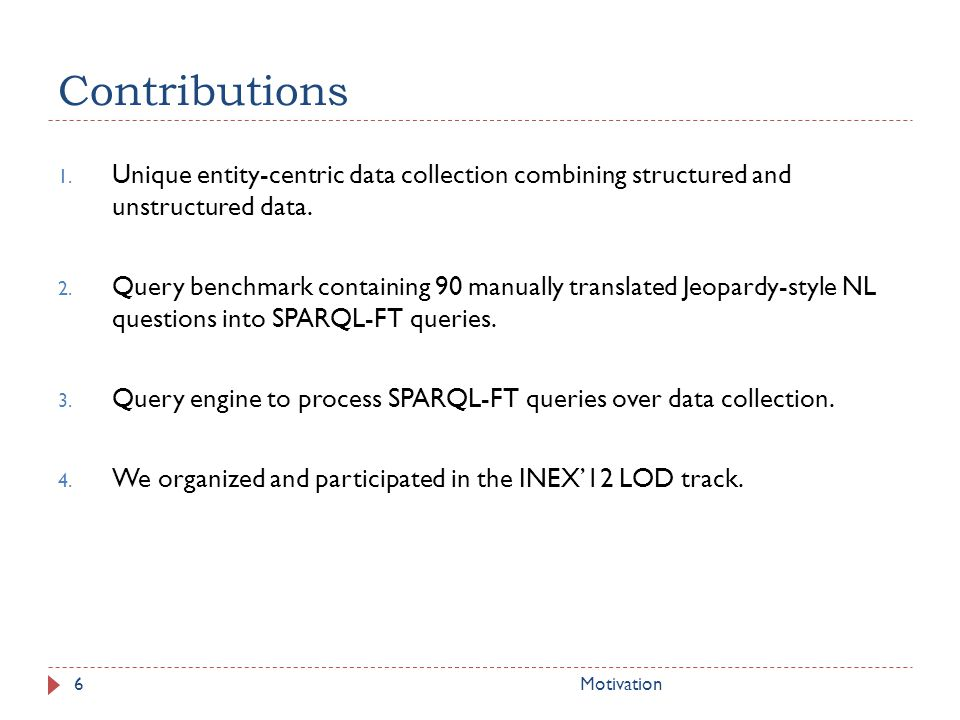 Contributions 1.Unique entity-centric data collection combining structured and unstructured data.
