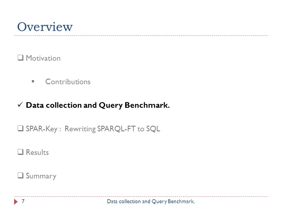 Overview Motivation Contributions Data collection and Query Benchmark.