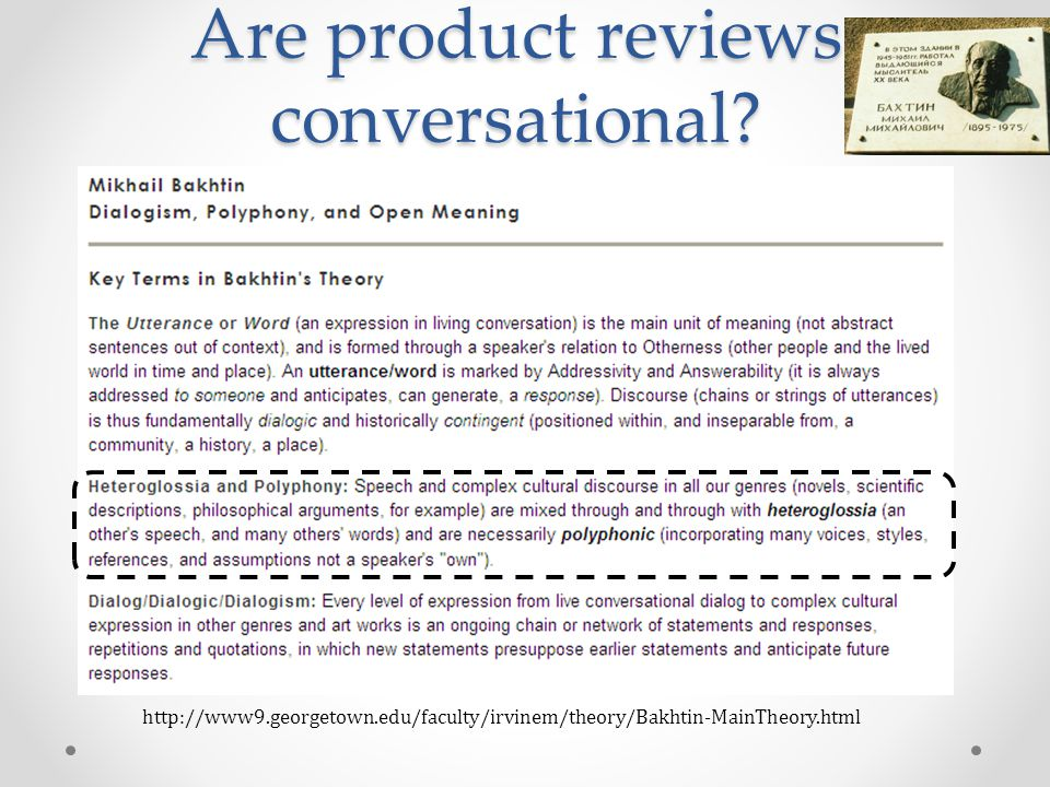 http://www9.georgetown.edu/faculty/irvinem/theory/Bakhtin-MainTheory.html Are product reviews conversational?