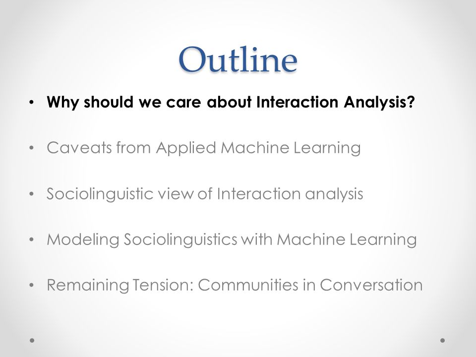 Outline Why should we care about Interaction Analysis.