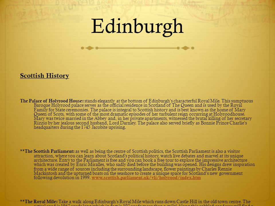 Edinburgh Scottish History The Palace of Holyrood House: stands elegantly at the bottom of Edinburghs characterful Royal Mile. This sumptuous Baroque