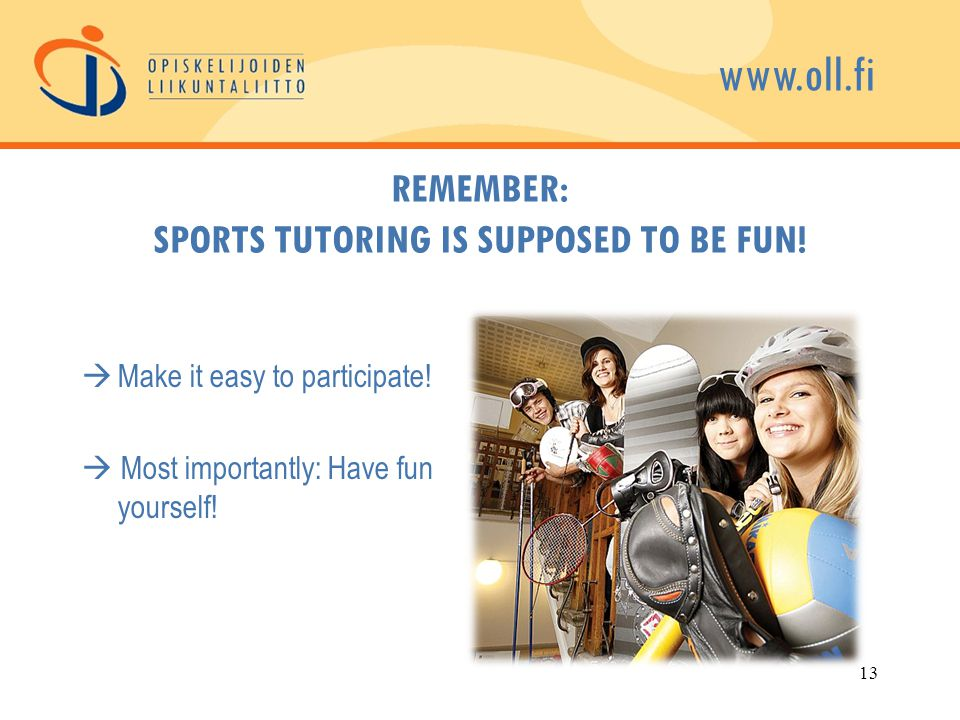 REMEMBER: SPORTS TUTORING IS SUPPOSED TO BE FUN.