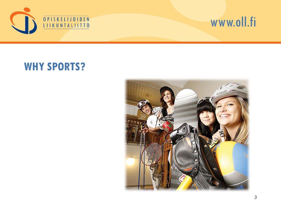 www.oll.fi 3 WHY SPORTS