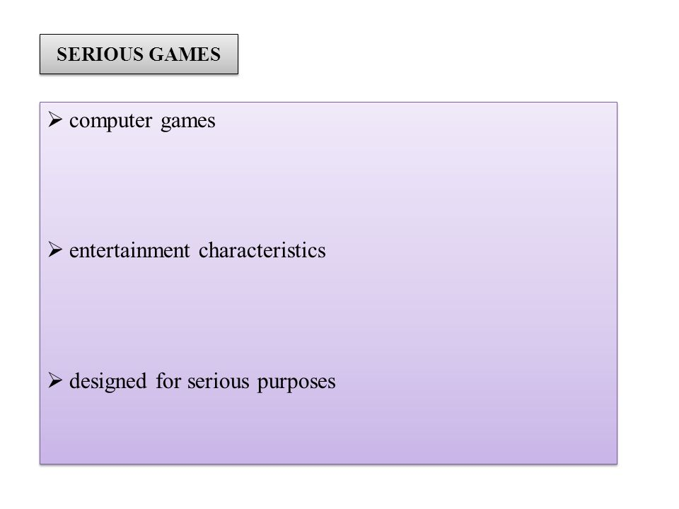 SERIOUS GAMES computer games entertainment characteristics designed for serious purposes computer games entertainment characteristics designed for serious purposes