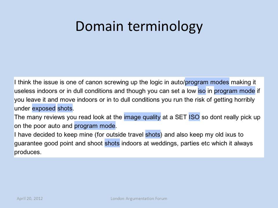 Domain terminology April 20, 2012London Argumentation Forum