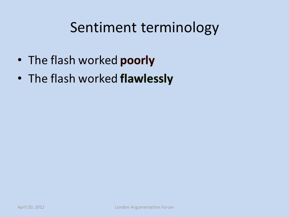 Sentiment terminology April 20, 2012London Argumentation Forum