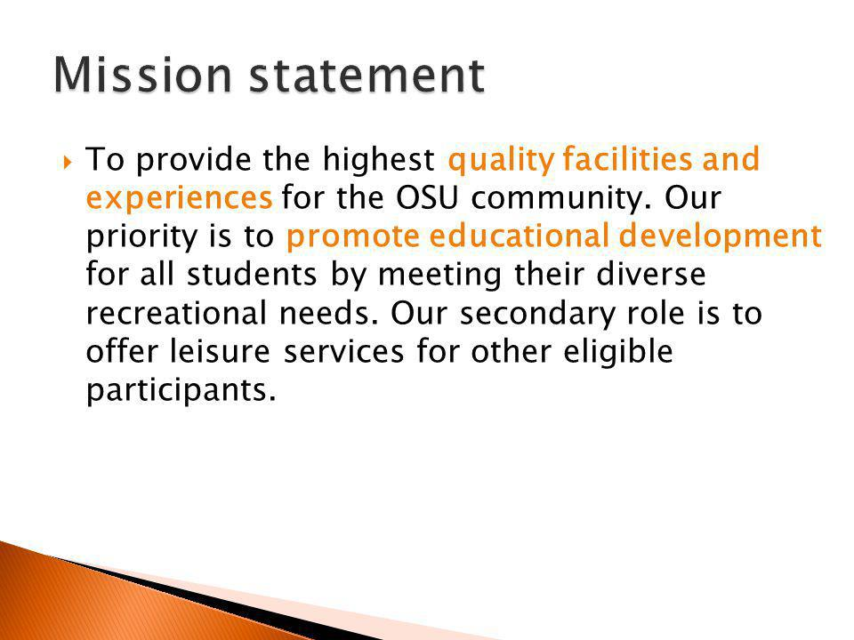 To provide the highest quality facilities and experiences for the OSU community.